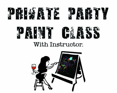 Private Party Class. Paint Bar and Freestyle Still Open to the Public!